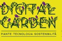 9 NOVEMBRE - 26 GENNAIO Piante   Tecnologia   Sostenibilità Digital Garden racconta le nuove opportunità di dialogo fra piante, uomo e tecnologia