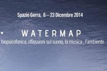 Spazio Gerra, 6 – 23 Dicembre 2014  WATERMAP biopsicofonica | riflessioni sul suono, la musica, l'ambiente Riflessioni, approfondimenti [...]